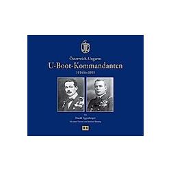 Österreich-Ungarns U-Boot-Kommandanten 1914 bis 1918. Harald Eggenberger  - Buch