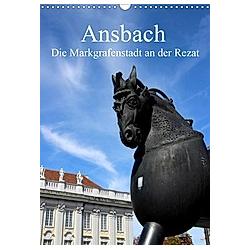 Ansbach - Die Markgrafenstadt an der Rezat (Wandkalender 2021 DIN A3 hoch)