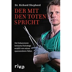 Der mit den Toten spricht. Richard Shepherd  - Buch