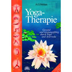 Yoga-Therapie. Mit CD-ROM als Buch von A. G. Mohan