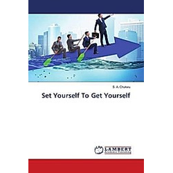 Set Yourself To Get Yourself. S. A. Chukwu  - Buch
