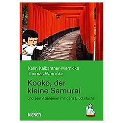 Kooko  der kleine Samurai. Thomas Wernicke  Karin Kalbantner-Wernicke  - Buch