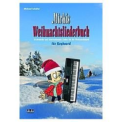 Michis Weihnachtsliederbuch für Keyboard. Michael Schäfer  - Buch