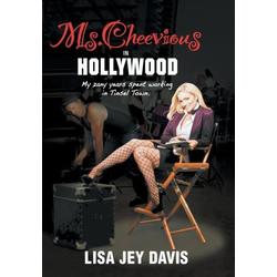 Ms. Cheevious In Hollywood als Buch von Lisa Jey Davis