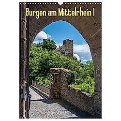 Burgen am Mittelrhein I (Wandkalender 2021 DIN A3 hoch)