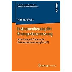 Instrumentierung der Bioimpedanzmessung. Steffen Kaufmann  - Buch
