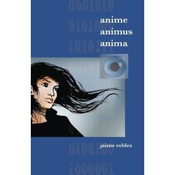 Anime Animus Anima als Taschenbuch von Jaime Robles