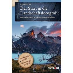 Der Start in die Landschaftsfotografie als Buch von David Köster