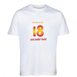 """T- Shirt Standard zum 18.Geburtstag """"Ich bin jetzt 18 - Ich darf das!"""""""