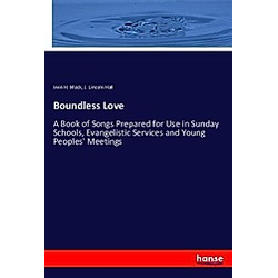 Boundless Love. J. Lincoln Hall  Irvin H. Mack  - Buch