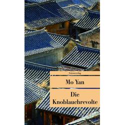 Die Knoblauchrevolte: Taschenbuch von Mo Yan