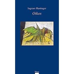 Oikos. Ingram Hartinger  - Buch