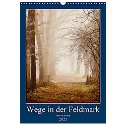 Wege in der Feldmark (Wandkalender 2021 DIN A3 hoch) - Kalender