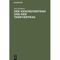 Der Akkordvertrag und der Tarifvertrag als Buch von Paul Wölbling