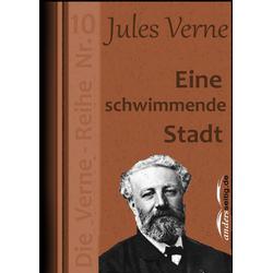 Eine schwimmende Stadt: eBook von Jules Verne