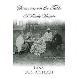 SAMOVAR ON THE TABLE als Taschenbuch von Lana der Parthogh