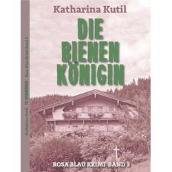 Die Bienenkönigin als Buch von Katharina Kutil