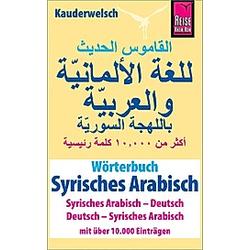Wörterbuch Syrisches Arabisch (Syrisches Arabisch - Deutsch  Deutsch - Syrisches Arabisch). Reise Know-How Verlag / Lingea s.r.o.  - Buch
