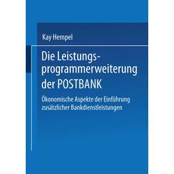 Die Leistungs-programmerweiterung der POSTBANK als Buch von Kay Hempel