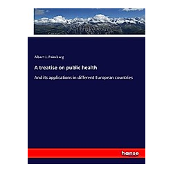 A treatise on public health. Albert J. Palmberg  - Buch