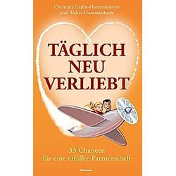 Täglich neu verliebt. Walter Hommelsheim  Christina Grahn-Hommelsheim  - Buch