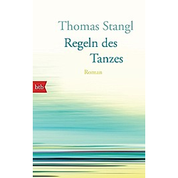 Stangl  T: Regeln des Tanzes. Thomas Stangl  - Buch