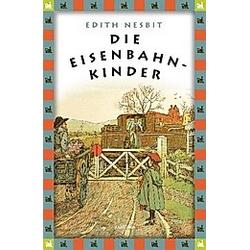 Die Eisenbahnkinder. Edith Nesbit  - Buch