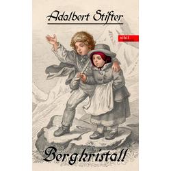 Bergkristall: eBook von Adalbert Stifter