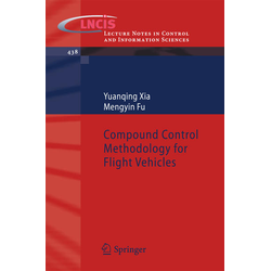 Compound Control Methodology for Flight Vehicles als Buch von Yuanqing Xia/ Mengyin Fu