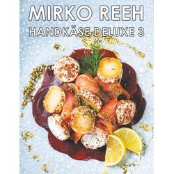 Handkäse Deluxe 3 als Buch von Mirko Reeh