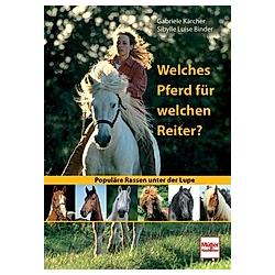 Welches Pferd für welchen Reiter?. Sibylle L. Binder  Gabriele Kärcher  - Buch