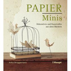 Papier-Minis als Buch von Anka Brüggemann