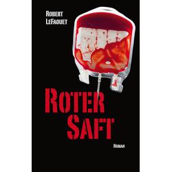 Roter Saft als Buch von Robert LeFaouet