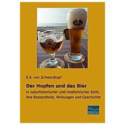 Der Hopfen und das Bier. S. A. Schwarzkopf  - Buch
