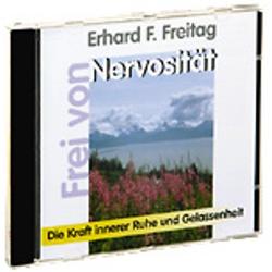 Frei von Nervosität. CD als Hörbuch CD von Erhard F. Freitag