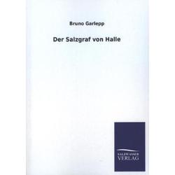 Der Salzgraf von Halle als Buch von Bruno Garlepp