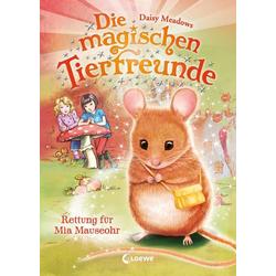 Loewe Verlag Die magischen Tierfreunde - Rettung für Mia Mauseohr