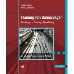 Planung von Bahnanlagen: Buch von Haldor Jochim/ Frank Lademann