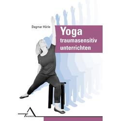 Yoga traumasensitiv unterrichten: Buch von Dagmar Ha'rle