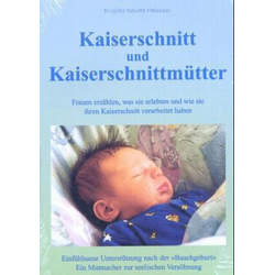 Kaiserschnitt und Kaiserschnittmütter als Buch von Brigitte Renate Meissner