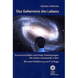 Das Geheimnis des Lebens. Georges Lakhovsky  - Buch