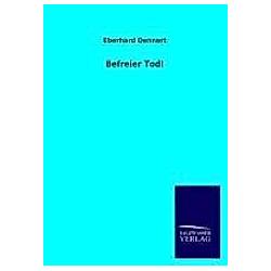 Befreier Tod!. Eberhard Dennert  - Buch