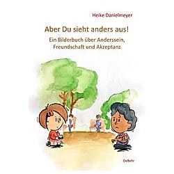 Aber du siehst anders aus!. Heike Danielmeyer  - Buch
