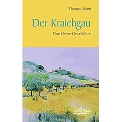 Der Kraichgau. Thomas Adam  - Buch