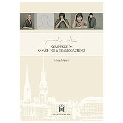 Kompendium Coaching & Teamcoaching.. Nina Meier  - Buch