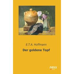 Der goldene Topf als Buch von E. T. A. Hoffmann