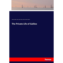 The Private Life of Galileo als Buch von Galileo Galilei/ Mary Allan-Olney/ Maria Celeste Galilei