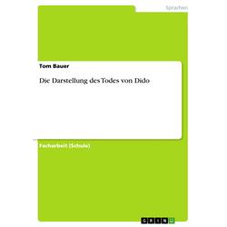 Die Darstellung des Todes von Dido als Buch von Tom Bauer/ Thomas Kuchlbauer