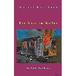 Ein Kurt im Keller. Walter Hornbach  - Buch
