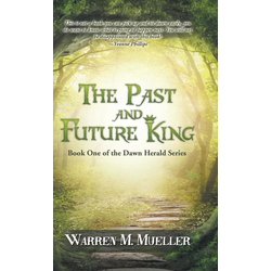 The Past and Future King als Buch von Warren M. Mueller